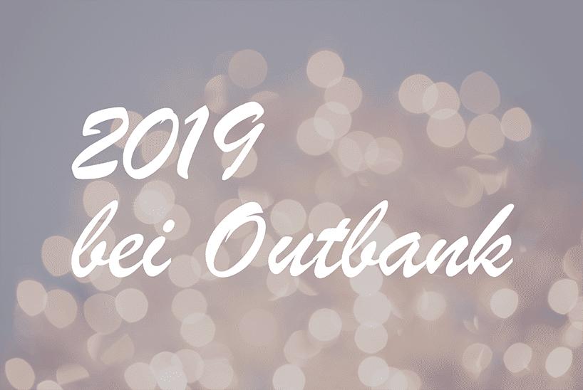 Rückblick 2019 Outbank